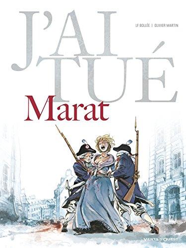 J'ai tué T4 : Marat (0), bd chez Vents d'Ouest de Bollée, Martin, Bouët