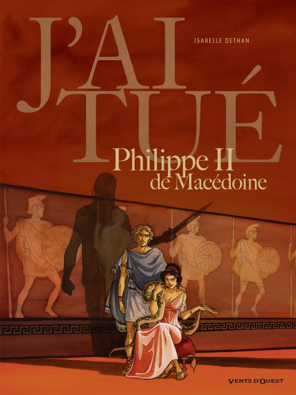J'ai tué T3 : Philippe II de Macédoine (0), bd chez Vents d'Ouest de Dethan
