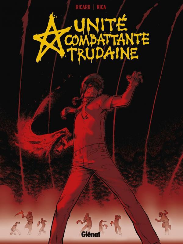 Unité Combattante Trudaine, bd chez Glénat de Ricard, Rica