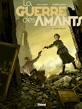 La Guerre des amants T3 : Jaune Berlin (0), bd chez Glénat de Manini, Mangin, Marquebreucq