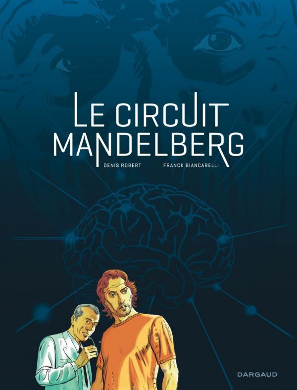 Le Circuit Mandelberg, bd chez Dargaud de Robert, Biancarelli