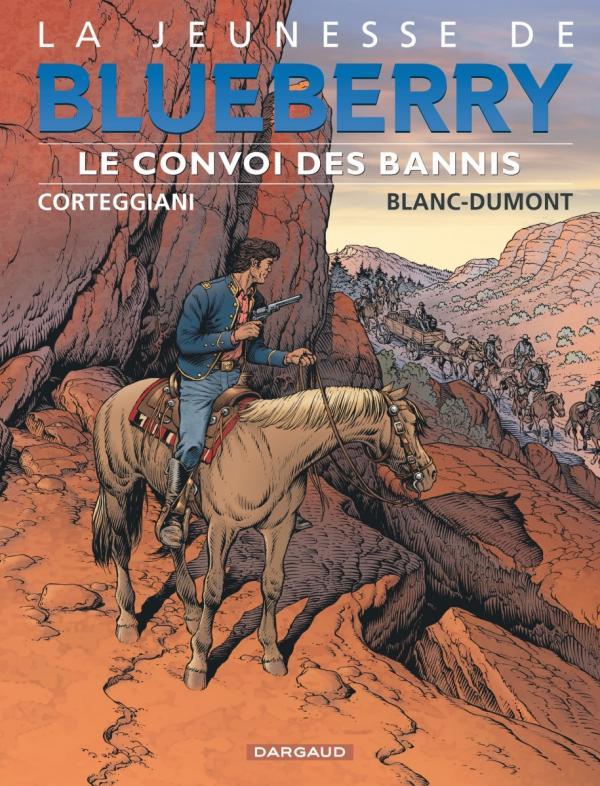 La jeunesse de Blueberry T21 : Le convoi des bannis (0), bd chez Dargaud de Corteggiani, Blanc-Dumont, Charrance