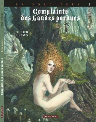Complainte des landes perdues – cycle 3, T9 : Tête noire (0), bd chez Dargaud de Dufaux, Tillier