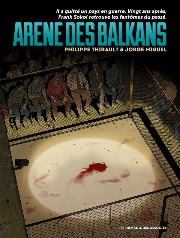 Arène des Balkans, bd chez Les Humanoïdes Associés de Macan, Thirault, Miguel, Montes