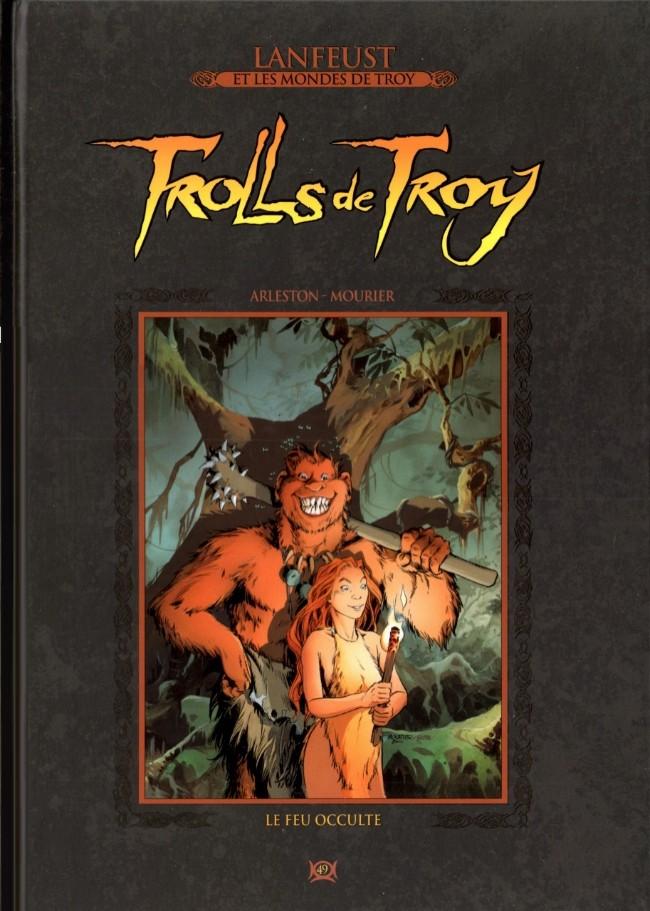 Lanfeust et les mondes de Troy T49 : Trolls de Troy - Le feu occulte (0), bd chez Hachette de Arleston, Mourier, Guth