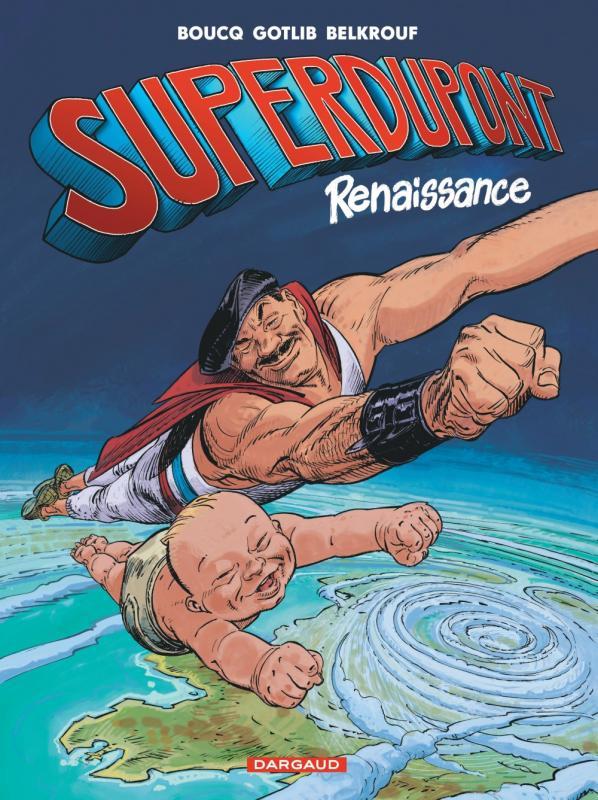 Superdupont T1 : Renaissance (0), bd chez Dargaud de Gotlib, Boucq, Belkrouf, Boucq
