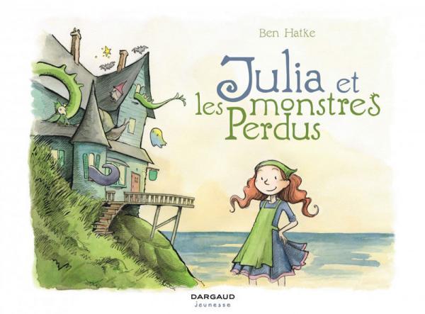 Julia et les monstres perdus, bd chez Dargaud de Hatke