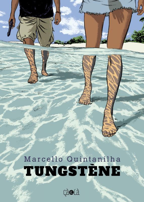 Tungstène, bd chez Çà et là de Quintanilha
