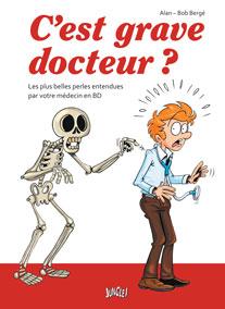 C'est grave docteur ?, bd chez Jungle de Alan, Bergé, Crottier