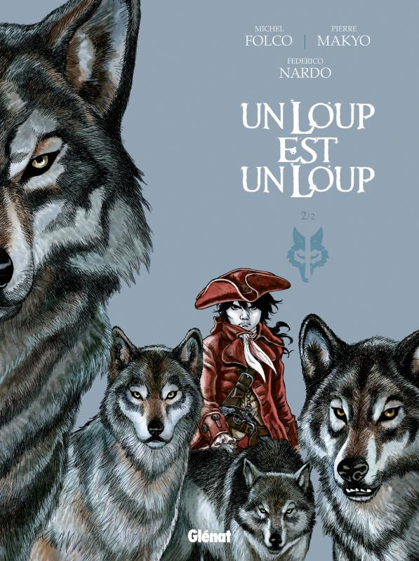 Un Loup est un loup T2, bd chez Glénat de Folco, Makyo, Nardo, Quaresma