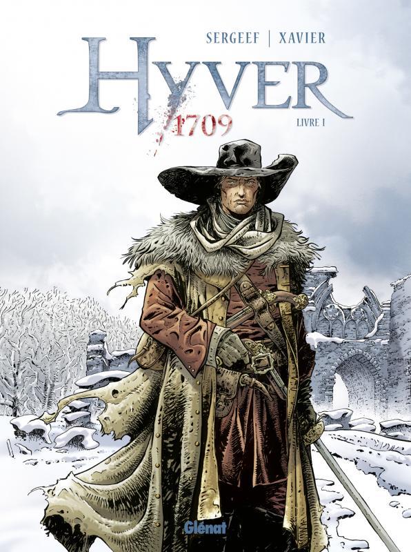 Hyver 1709 T1, bd chez Glénat de Sergeef, Xavier, Chagnaud