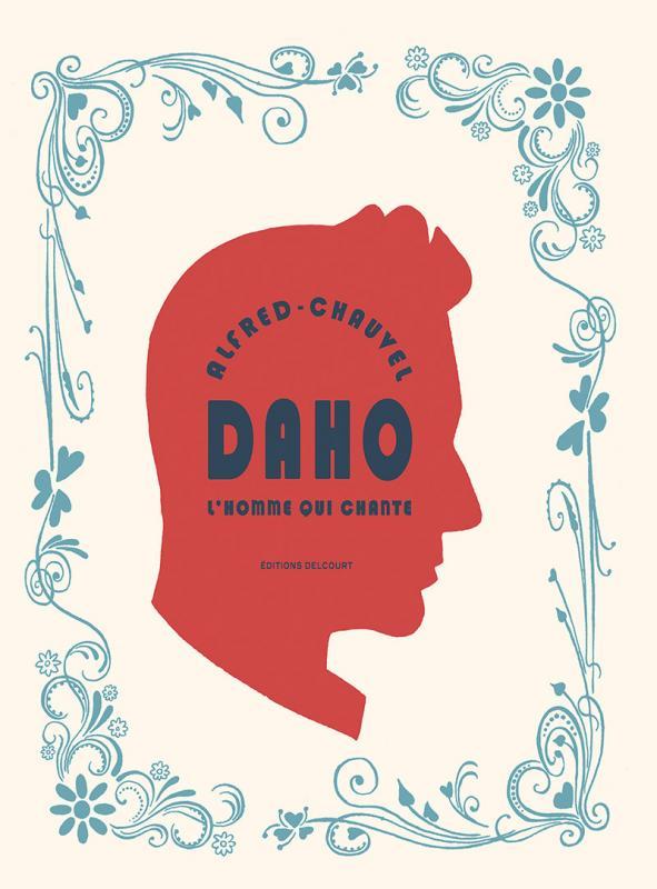 Daho L'homme qui chante, bd chez Delcourt de Chauvel, Alfred