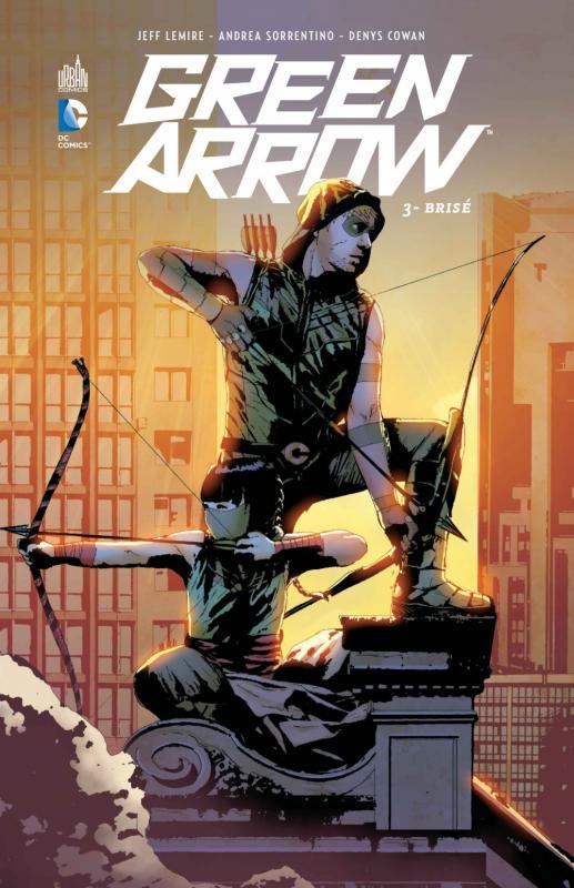 Green Arrow T3 : Brisé (0), comics chez Urban Comics de Lemire, Cowan, Sorrentino, Sienkiewicz, Maiolo