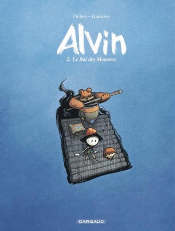 Alvin T2 : Le bal des monstres (0), bd chez Dargaud de Hautière, Dillies, Bouchard