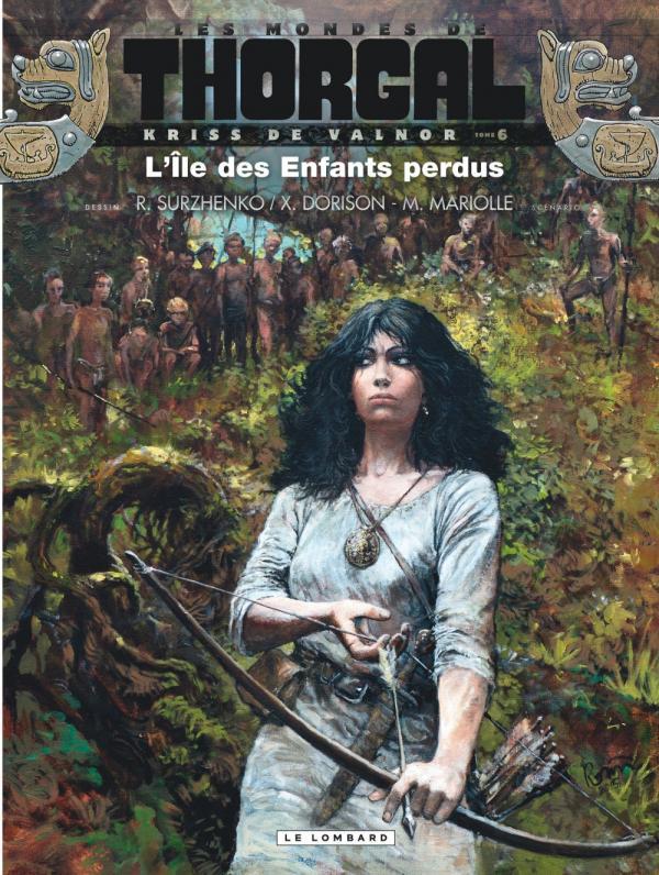Les Mondes de Thorgal – cycle Kriss de Valnor, T6 : L'île des enfants perdus (0), bd chez Le Lombard de Dorison, Mariolle, Surzhenko, Vattani, Rosinski
