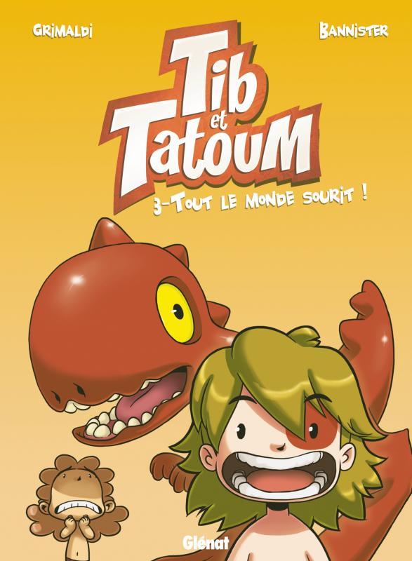 Tib et Tatoum T3 : Tout le monde sourit ! (0), bd chez Glénat de Grimaldi, Bannister