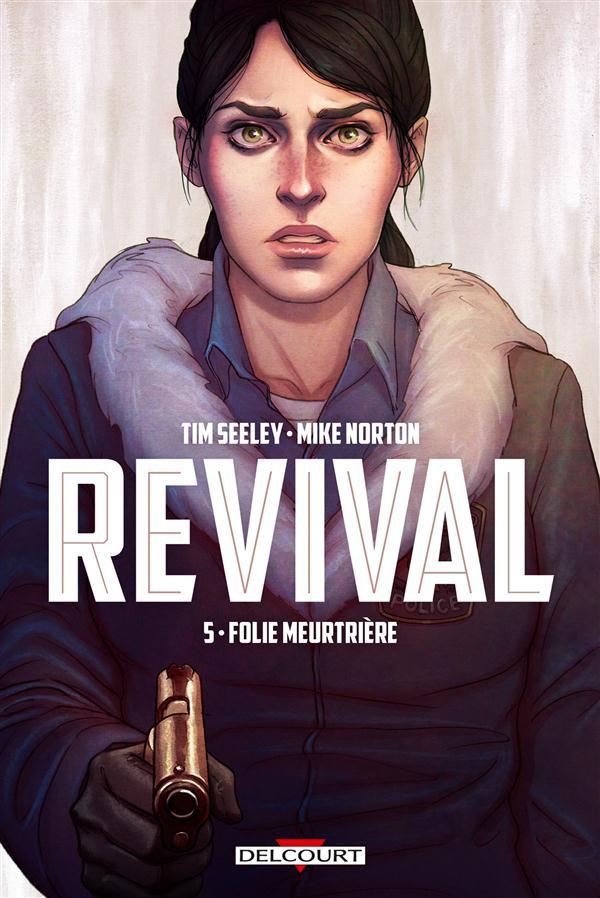 Revival T5 : Folie meurtrière (0), comics chez Delcourt de Seeley, Norton, Englert