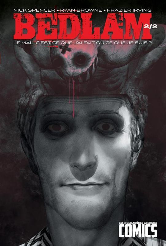 Bedlam T2 : Le mal, c'est ce que j'ai fait ou ce que je suis ? (0), comics chez Les Humanoïdes Associés de Spencer, Browne, Csuka, Irving