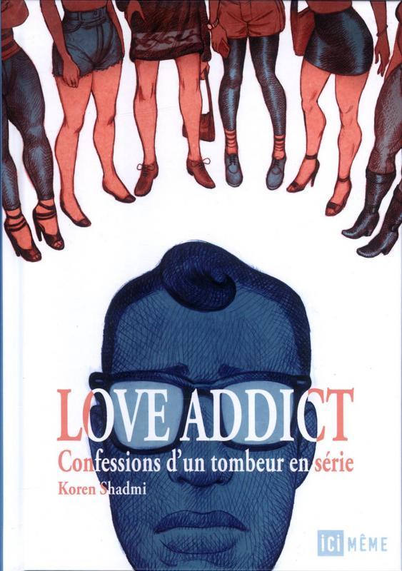 Love Addict : Confessions d'un tombeur en série (0), comics chez Ici Même Editions de Shadmi