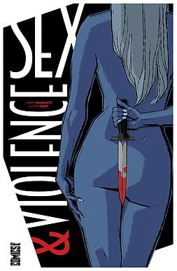 Sex & Violence, comics chez Glénat de Gray, Palmiotti, Garres, Moranelli, Santacruz, Del Rey, Broxton, Challenging Studios, Mounts