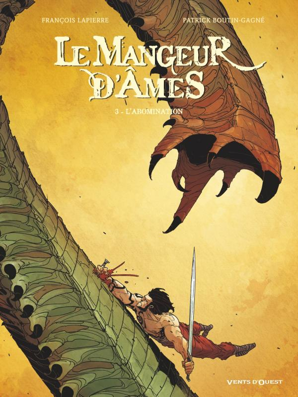 Le Mangeur d'âmes T3 : L'Abomination (0), bd chez Vents d'Ouest de Lapierre, Boutin-Gagné, Richard