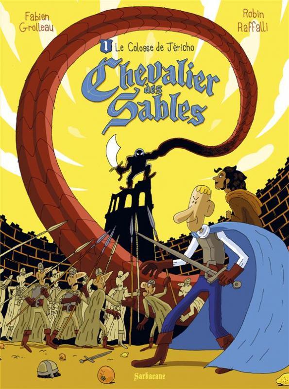 Chevalier des sables T1 : Le colosse de Jéricho (0), bd chez Sarbacane de Grolleau, Raffalli