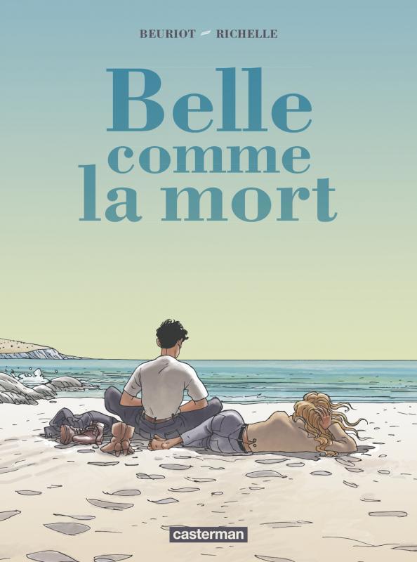 Belle comme la mort, bd chez Casterman de Richelle, Beuriot