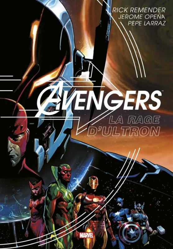 Avengers - La rage d'Ultron, comics chez Panini Comics de Remender, Opeña, Larraz, Morales, Almara, Rosenberg, White