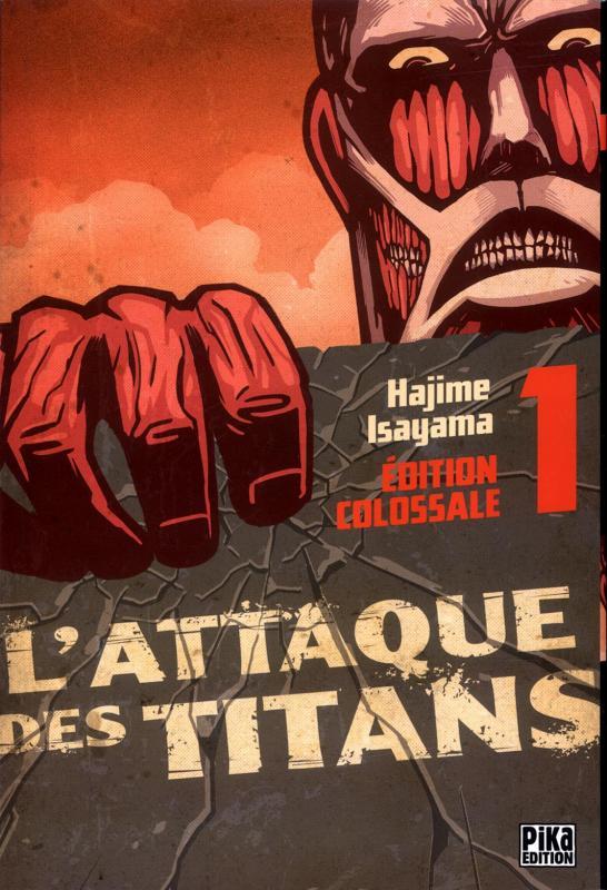 L'attaque des titans – Edition colossale, T1, manga chez Pika de Isayama
