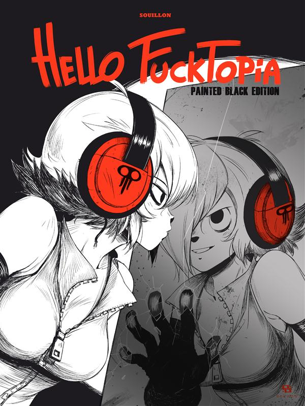 Hello Fucktopia : Painted Black édition (0), bd chez Ankama de Souillon