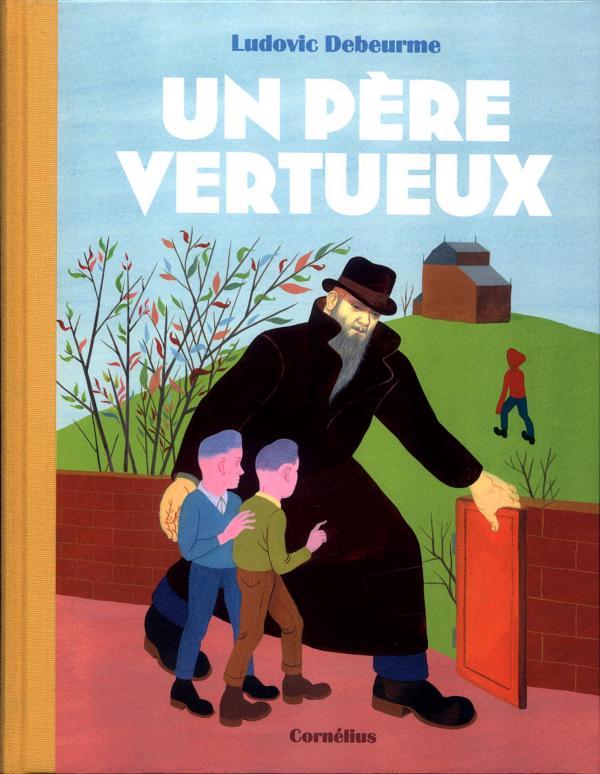 Un père vertueux, bd chez Cornelius de Debeurme