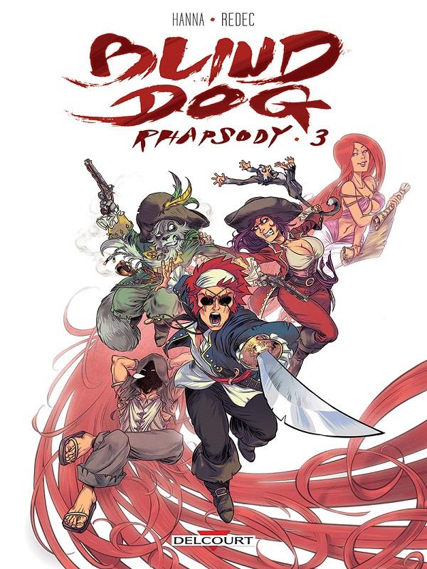 Blind dog rhapsody T3, bd chez Delcourt de Hanna, Redec, Régnault