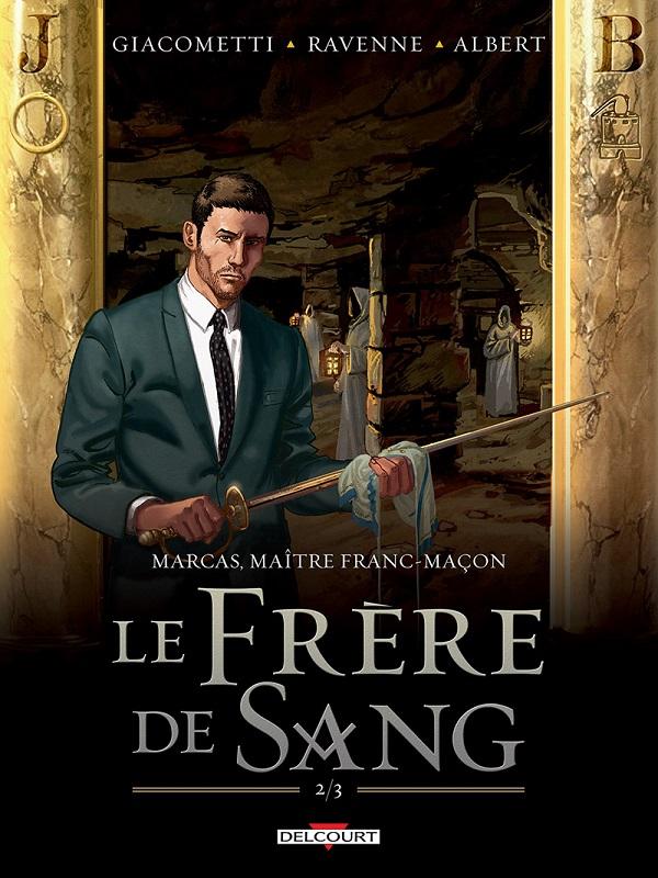 Marcas, maître franc-maçon T4, bd chez Delcourt de Ravenne, Giacometti, Albert, Moreau