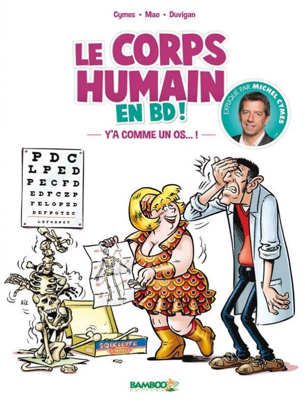 Le Corps humain T1 : Y'a comme un os (0), bd chez Bamboo de Cymes, Mao, Duvigan, Lenoble