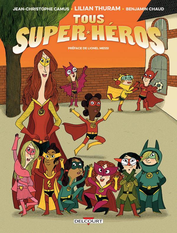 Tous des super-héros, bd chez Delcourt de Thuram, Camus, Chaud