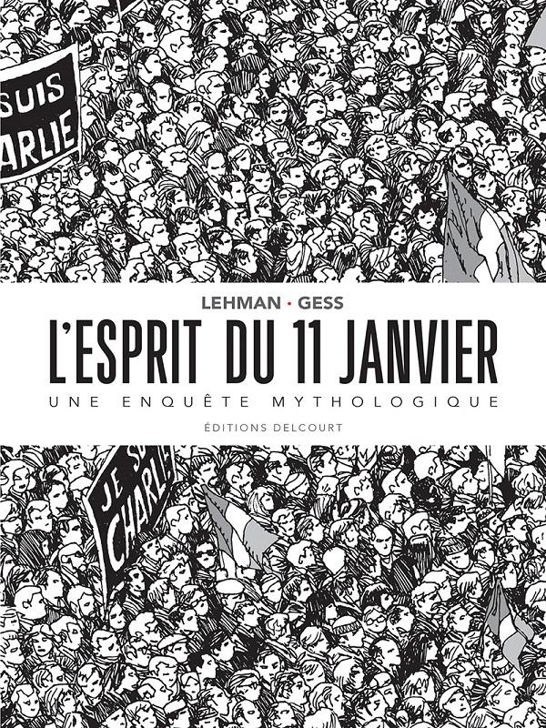 L'Esprit du 11 janvier, bd chez Delcourt de Serge Lehman, Gess