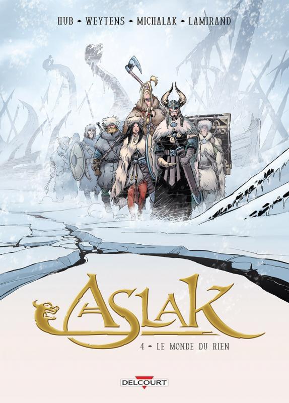 Aslak T4 : Le monde du rien (0), bd chez Delcourt de Weytens, Hub, Michalak, de la Serna, Grzeczka, Lamirand