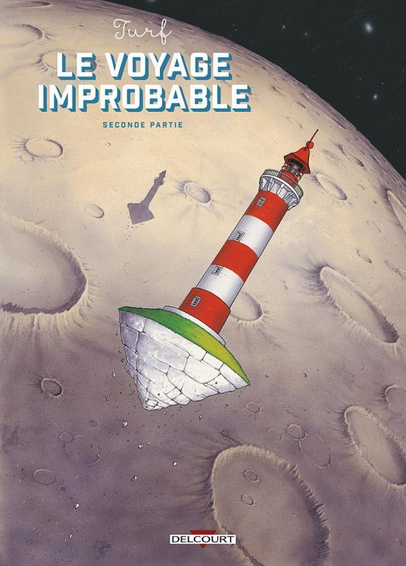 Le Voyage improbable T2, bd chez Delcourt de Turf