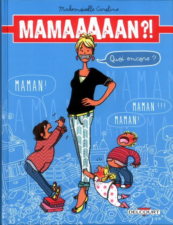 Mamaaaaan ?!, bd chez Delcourt de Mademoiselle Caroline
