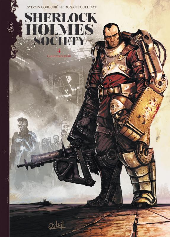 Sherlock Holmes Society – cycle 1, T4 : Contamination (0), bd chez Soleil de Cordurié, Toulhoat, Gonzalbo