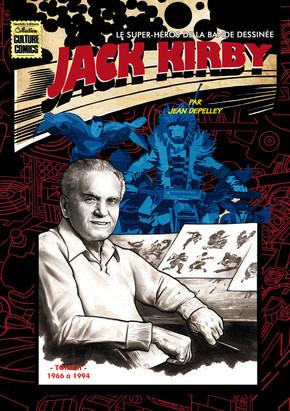 Jack Kirby - Le super-héros de la bande dessinée T2 : 1966 à 1994 (0), comics chez Neofelis éditions de Depelley, Kirby
