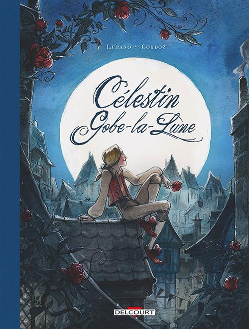 Célestin Gobe-la-lune, bd chez Delcourt de Lupano, Corboz, Ohazar
