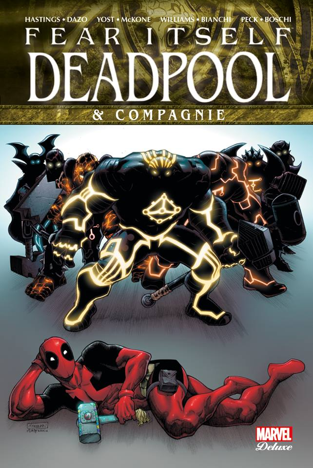 Fear Itself : Deadpool & Cie (0), comics chez Panini Comics de Hastings, Williams, Yost, Peck, Boschi, Rodriguez, Bianchi, Dazo, Mckone, Milla, Sotomayor, Brown, Peruzzi, Rosenberg
