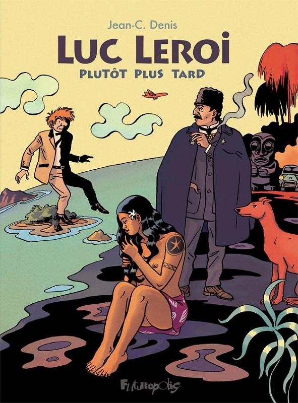 Luc Leroi T8 : Plutôt plus tard (0), bd chez Futuropolis de Denis