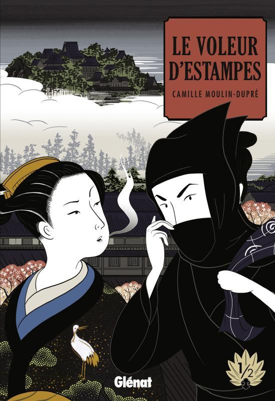 Le voleur d'estampes T1, manga chez Glénat de Moulin-Dupré