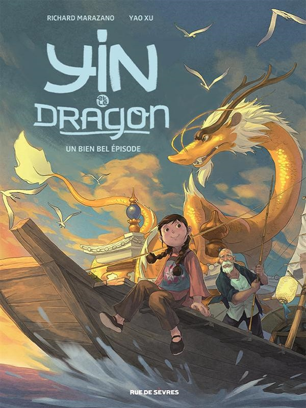 Yin et le dragon T1 : Créatures célestes (0), bd chez Rue de Sèvres de Marazano, Yao