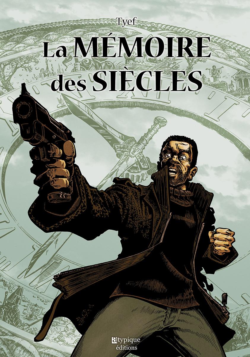 La Mémoire des siècles, bd chez Atypique éditions de Tyef