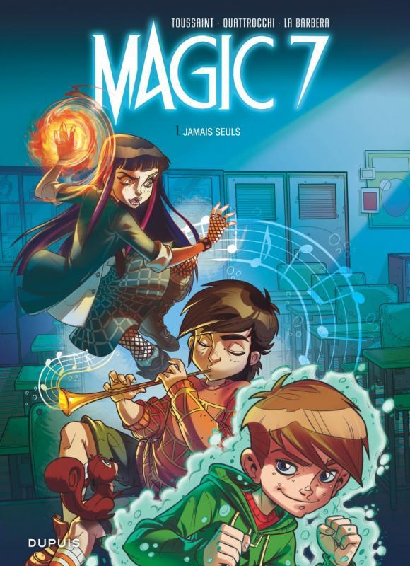 Magic 7 T1 : Jamais seuls (0), bd chez Dupuis de Toussaint, la Barbera, Quattrocchi, Mengozzi, Marcora