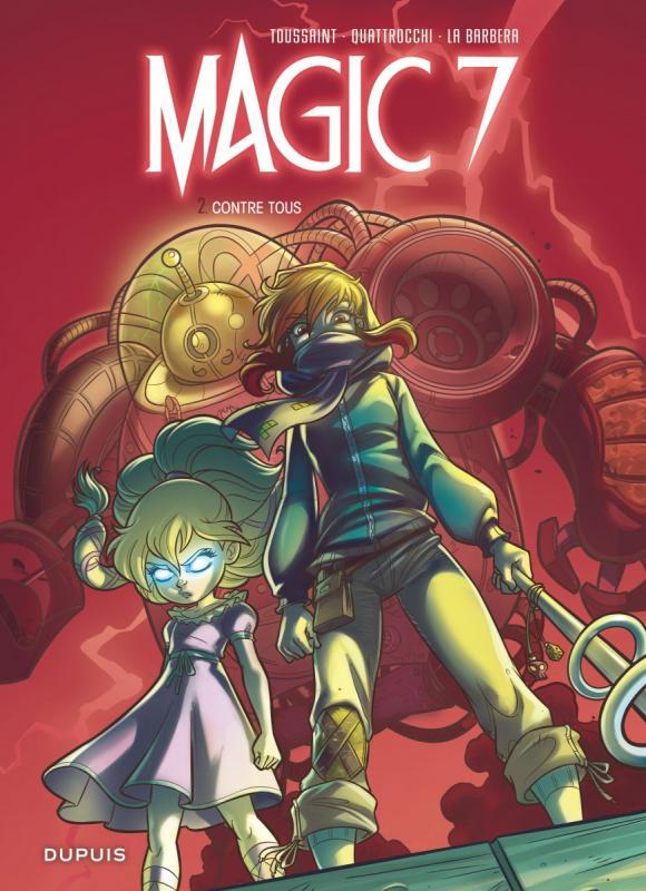 Magic 7 T2 : Contre tous ! (0), bd chez Dupuis de Toussaint, Quattrocchi