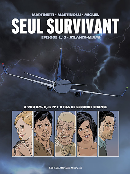 Seul survivant T1 : Atlanta-Miami (0), bd chez Les Humanoïdes Associés de Martinolli, Louis, Martinetti, Henderson, Miguel